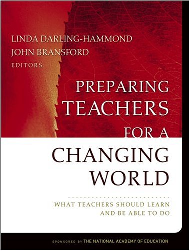 9780787974640: Preparing Teachers For a Changing World: What Teachers Should Learn and Be Able to Do (Jossey-Bass Education Series)