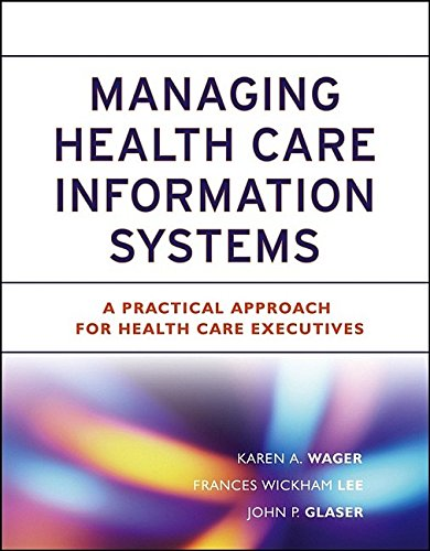 Managing?Health Care Information Systems: A Practical Approach: Karen A., DBA