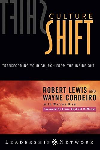 Culture Shift: Transforming Your Church from the Inside Out (0787975303) by Robert  Lewis; Wayne  Cordeiro; Warren  Bird