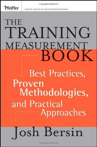 9780787975449: The Training Measurement Book: Best Practices, Proven Methodologies, and Practical Approaches