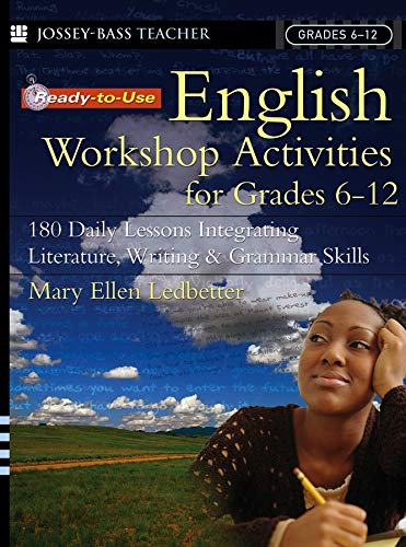 9780787975555: Ready-to-Use English Workshop Activities for Grades 6-12: 180 Daily Lessons Integrating Literature, Writing and Grammar Skills (Jossey-Bass Teacher)