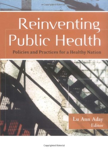 9780787975616: Reinventing Public Health: Policies and Practices for a Healthy Nation