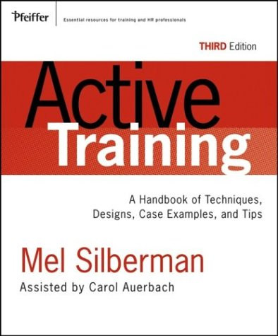 9780787976231: Active Training: A Handbook of Techniques, Designs Case Examples, And Tips