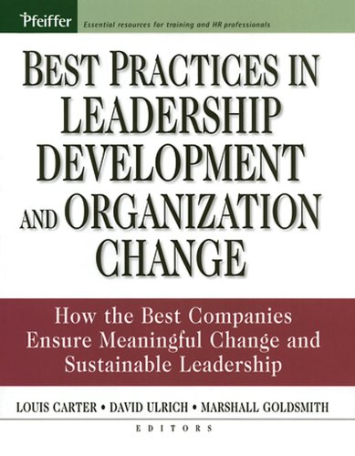 9780787976255: Best Practices In Leadership Development And Organization Change: How The Best Companies Ensure Meaningful Change And Sustainable Leadership