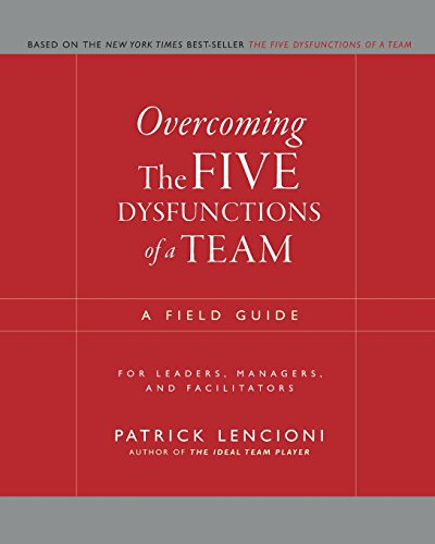 9780787976378: Overcoming the Five Dysfunctions of a Team: A Field Guide for Leaders, Managers, and Facilitators (J-B Lencioni Series)