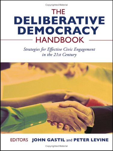 9780787976613: The Deliberative Democracy Handbook: Strategies for Effective Civic Engagement in the Twenty-First Century