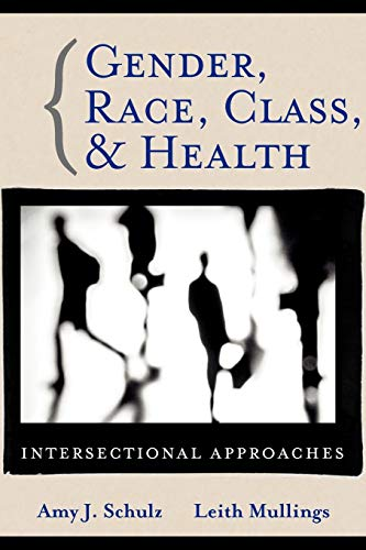 9780787976637: Gender, Race, Class and Health: Intersectional Approaches