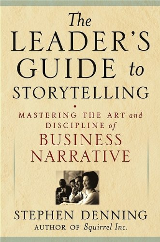 9780787976750: The Leader's Guide to Storytelling: Mastering the Art and Discipline of Business Narrative