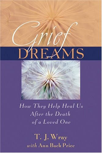 9780787976781: Grief Dreams: How They Help Us Heal After The Death Of A Loved One