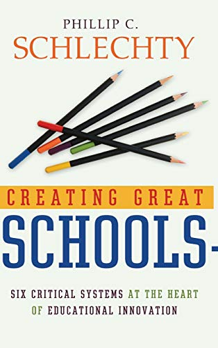9780787976903: Creating Great Schools: Six Critical Systems at the Heart of Educational Innovation