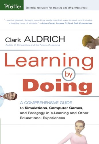9780787977351: Learning by Doing: A Comprehensive Guide to Simulations, Computer Games, and Pedagogy in e-Learning and Other Educational Experiences