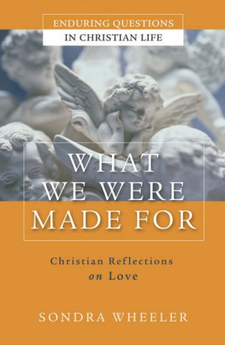 9780787977382: What We Were Made For: Christian Reflections on Love
