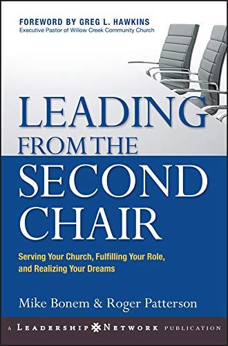 9780787977399: Leading from the Second Chair: Serving Your Church, Fulfilling Your Role, and Realizing Your Dreams (Jossey–Bass Leadership Network Series)