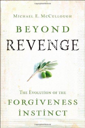 9780787977566: Beyond Revenge: The Evolution of the Forgiveness Instinct