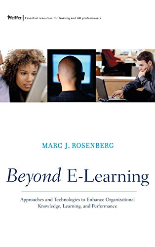 9780787977573: Beyond E-Learning: Approaches and Technologies to Enhance Organizational Knowledge, Learning, and Performance