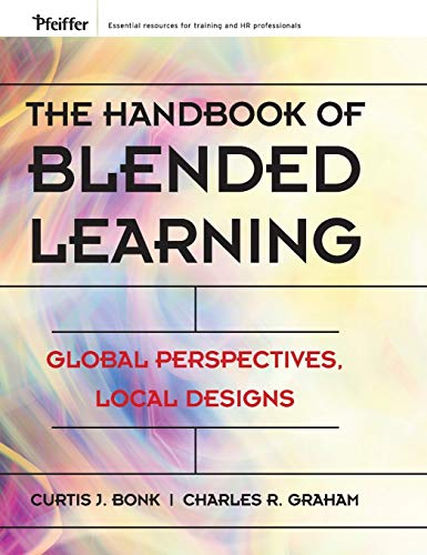 9780787977580: The Handbook Of Blended Learning: Global Perspectives, Local Designs