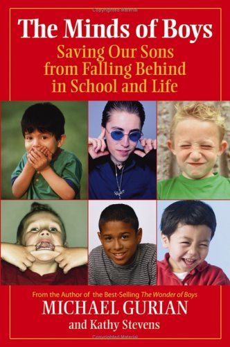 The Minds of Boys: Saving Our Sons from Falling Behind in School and Life: Gurian, Michael; Stevens...