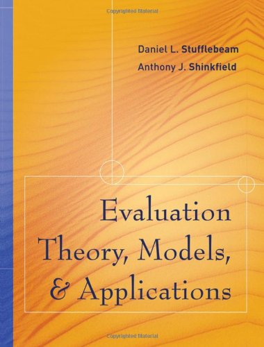 Evaluation Theory, Models, and Applications (Research Methods: Stufflebeam, Daniel L.;