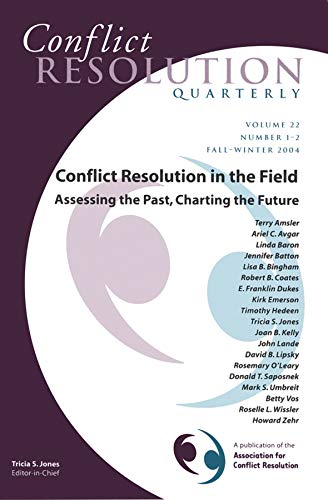 9780787977832: Conflict Resolution in the Field: Assessing the Past, Charting the Future: Conflict Resolution Quarterly, Volume 22, Number 1 - 2, Fall / Winter 2004 (J-B MQ Single Issue Mediation Quarterly)