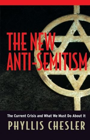 9780787978037: The New Anti-Semitism: The Current Crisis and What We Must Do About It