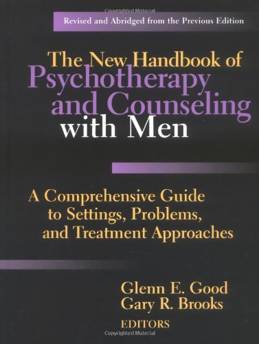 9780787978341: The New Handbook of Psychotherapy and Counseling with Men: A Comprehensive Guide to Settings, Problems, and Treatment Approaches