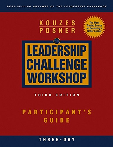 The Leadership Challenge Workshop: Participant's Guide, 3-Day: James M. Kouzes;