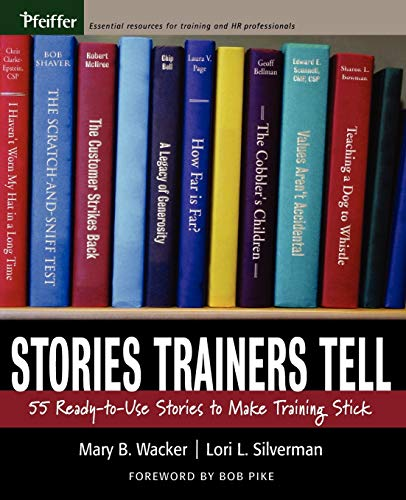 9780787978426: Stories Trainers Tell: 55 Ready-to-Use Stories to Make Training Stick (Book only)