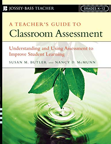 9780787978778: A Teacher's Guide to Classroom Assessment: Understanding and Using Assessment to Improve Student Learning