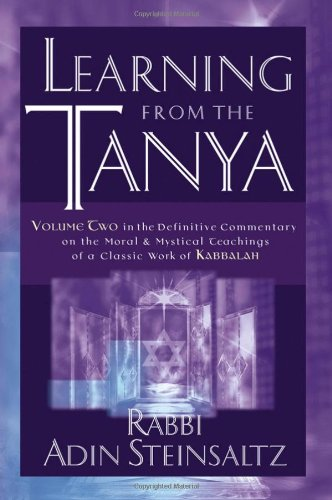 9780787978921: Learning From the Tanya: Volume Two in the Definitive Commentary on the Moral and Mystical Teachings of a Classic Work of Kabbalah