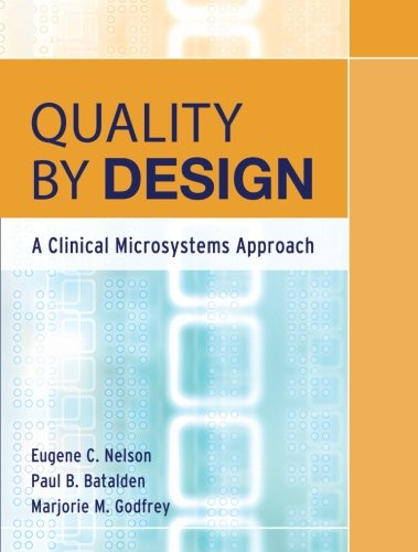 9780787978983: Quality By Design: A Clinical Microsystems Approach