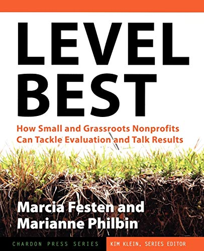 9780787979065: Level Best: How Small and Grassroots Nonprofits Can Tackle Evaluation and Talk Results