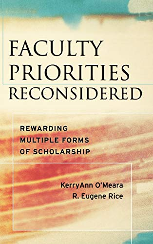 9780787979201: Faculty Priorities Reconsidered: Rewarding Multiple Forms of Scholarship