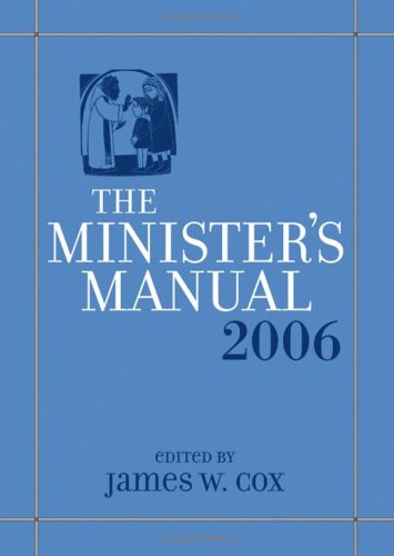 Minister's Manual 2006 Edition: Editor-James W. Cox