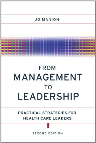 9780787979294: From Management to Leadership: Practical Strategies for Health Care Leaders