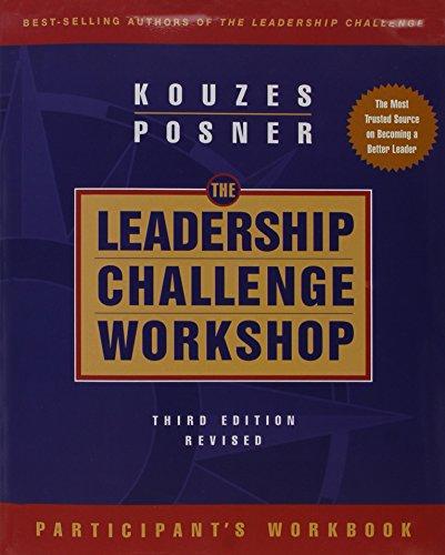 The Leadership Challenge Workshop, 2-Day Part. Pkg: James M. Kouzes;