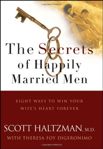 9780787979591: The Secrets of Happily Married Men: Eight Ways to Win Your Wife's Heart Forever