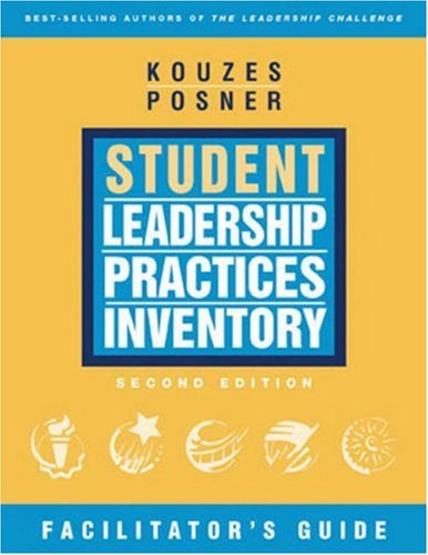 The Student Leadership Practices Inventory (LPI), The: James M. Kouzes,