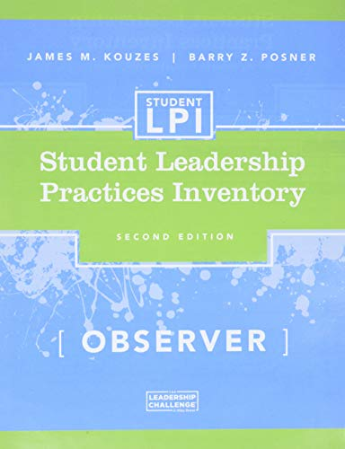 The Student Leadership Practices Inventory (LPI): Observer Instrument (Paperback): James M. Kouzes,...