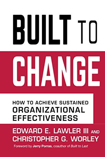 9780787980610: Built to Change: How to Achieve Sustained Organizational Effectiveness