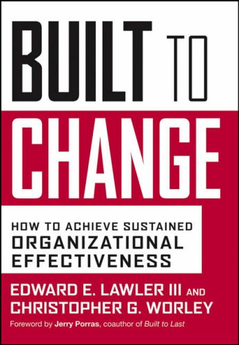 9780787980610: Built to Change: How to Achieve Organizational Effectiveness