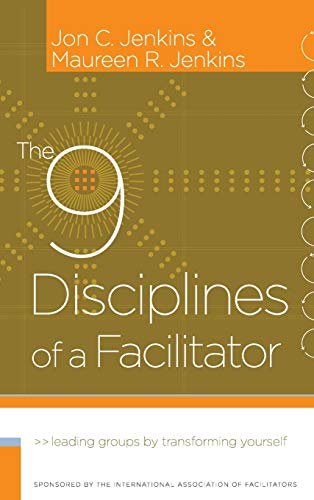 9780787980689: The 9 Disciplines of a Facilitator: Leading Groups by Transforming Yourself