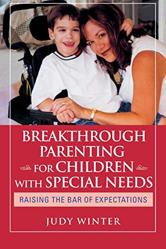 9780787980818: Breakthrough Parenting for Children with Special Needs: Raising the Bar of Expectations