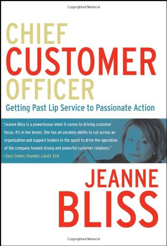 9780787980948: Chief Customer Officer : Getting Past Lip Service to Passionate Action