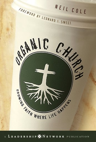 9780787981297: Organic Church: Growing Faith Where Life Happens