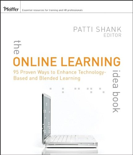 9780787981686: The Online Learning Idea Book, Volume 1: 95 Proven Ways to Enhance Technology-Based and Blended Learning