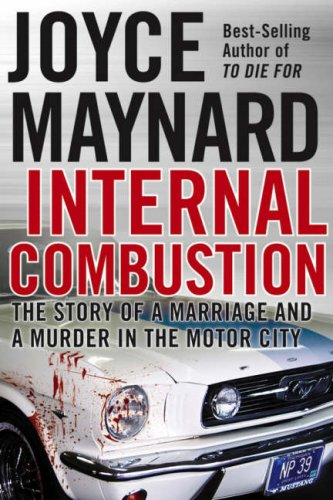 9780787982263: Internal Combustion: The Story of a Marriage and a Murder in the Motor City