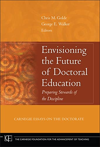 9780787982355: Envisioning the Future of Doctoral Education: Preparing Stewards of the Discipline - Carnegie Essays on the Doctorate