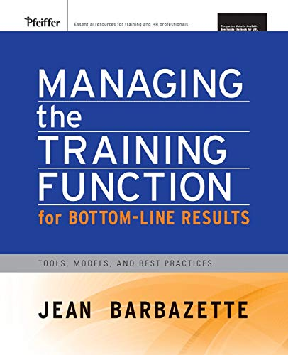 9780787982430: Managing the Training Function For Bottom Line Results: Tools, Models and Best Practices