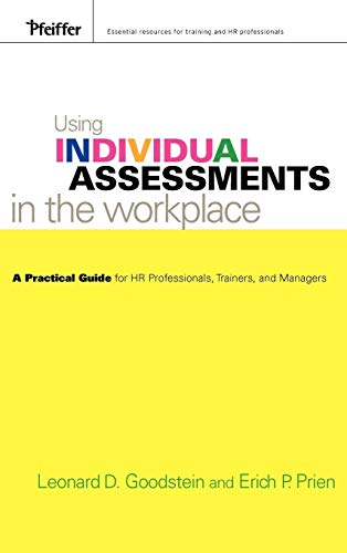 9780787982560: Using Individual Assessments in the Workplace: A Practical Guide for HR Professionals, Trainers, and Managers