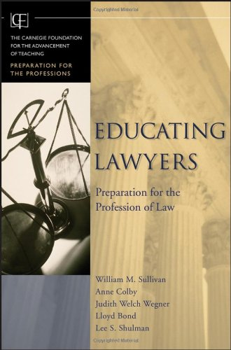 Educating Lawyers: Preparation for the Profession of Law (078798261X) by William M. Sullivan; Anne Colby; Judith Welch Wegner; Lloyd Bond; Lee S. Shulman